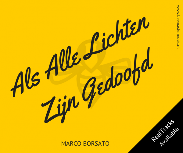 Als Alle Lichten Zijn Gedoofd – Marco Borsato – Arrangementen voor koor en vocal group – Arrangements for choir and vocal group
