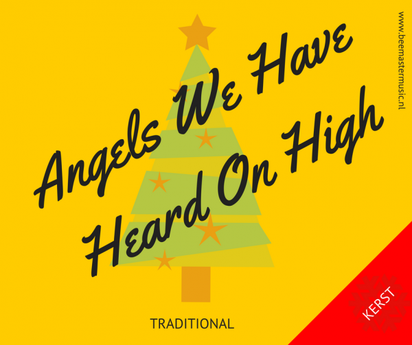 Angels We Have Heard On High – Arrangementen voor koor en vocal group – Arrangements for choir and vocal group