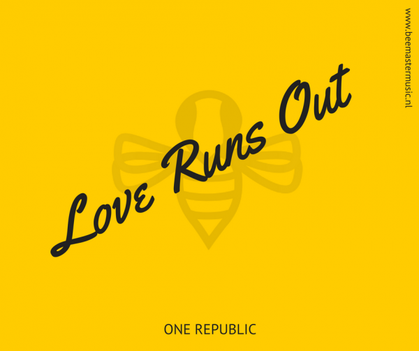 Love Runs Out – ONE REPUBLIC – Arrangementen voor koor en vocal group – Arrangements for choir and vocal group