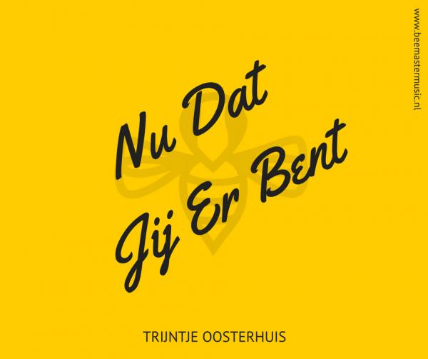 Nu Dat Jij Er Bent – Trijntje Oosterhuis – Arrangementen voor koor en vocal group – Arrangements for choir and vocal group