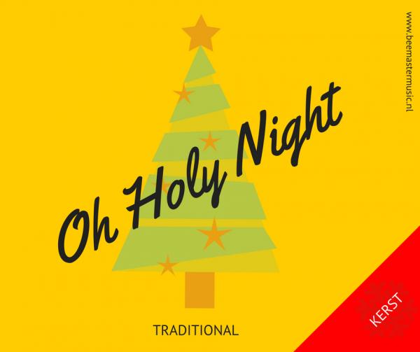 Oh Holy Night – Arrangementen voor koor en vocal group – Arrangements for choir and vocal group