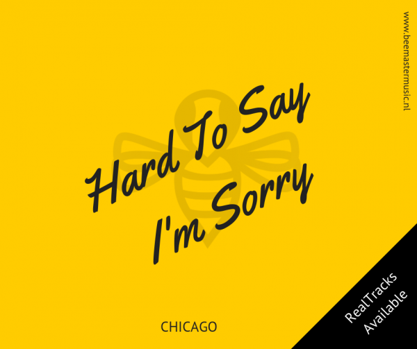 Chicago - Hard To Say I'm Sorry - Arrangementen voor koor en vocal group - Arrangements for choir and vocal group